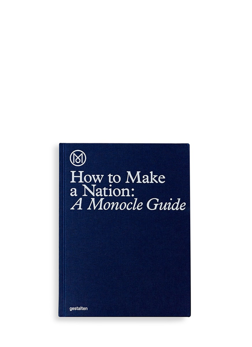 How to Make a Nation: A Monocle Guide by Monocle