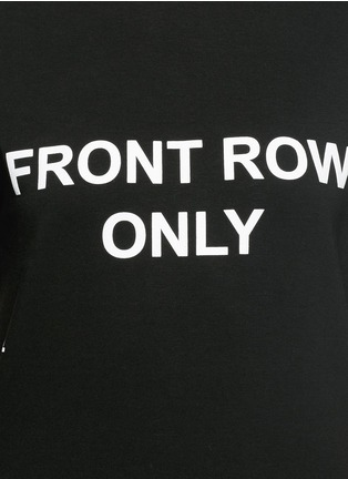 Detail View - Click To Enlarge - ANNA K - 'Front Row Only' slogan T-shirt